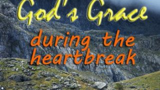 Heartbreak and God's Grace