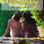 Biblical Friendship – Am I Living Up to It?