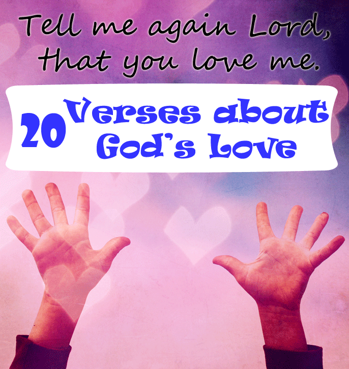 Jesus loves me. 20 Verses about God's love for us.