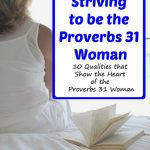 Striving to be the Proverbs 31 Woman