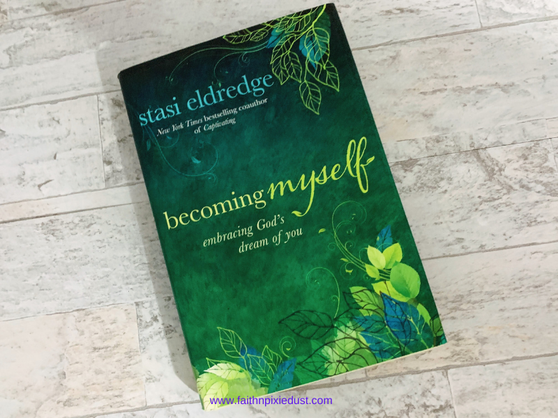 Becoming Myself: Embracing God's Dream of You Book